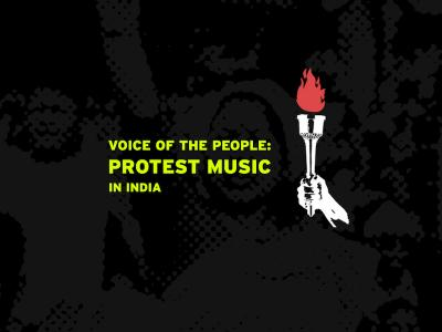 Voice Of The People: Protest Music In India